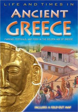 Life and Times in Ancient Greece