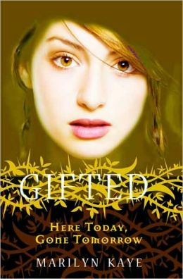 Here Today, Gone Tomorrow (Gifted Series #3)