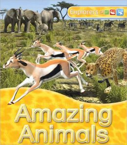 Amazing Animals (Explorers Series)