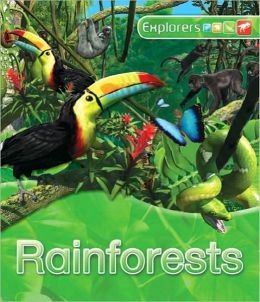 Rainforest (Explorers Series)