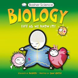 Basher: Biology: Life As We Know It