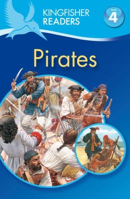 Pirates (Kingfisher Readers Series: Level 4)