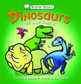 Basher Basics: Dinosaurs: The bare bones