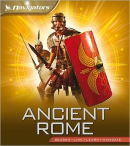 Ancient Rome: Kingfisher's Navigators Series