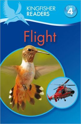 Flight (Kingfisher Readers Series: Level 4)