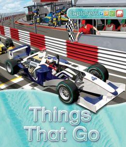 Things That Go (Explorers Series)