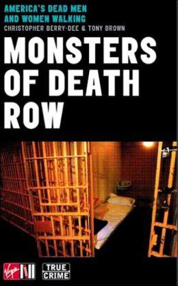 Monsters of Death Row: America's Dead Men and Women Walking
