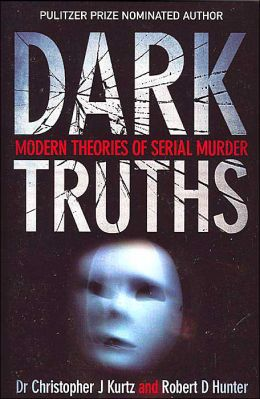 Dark Truths: Modern Theories of Serial Murder