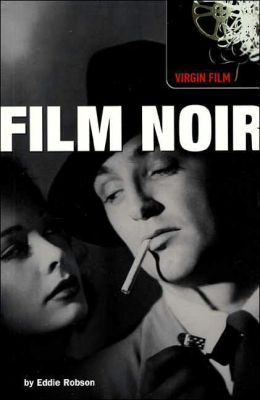 Film Noir (Virgin Film Guides Series)