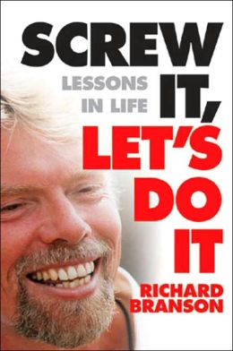 Screw It Lets Do It: Lessons in Life