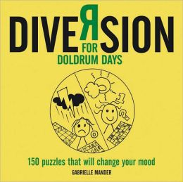 Diversion: 150 Puzzles to Change Your Mood