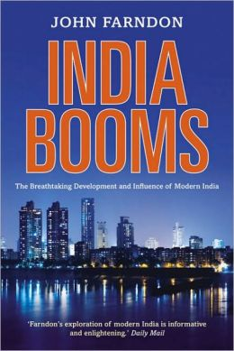India Booms: The Breathtaking Development and Influence of Modern India