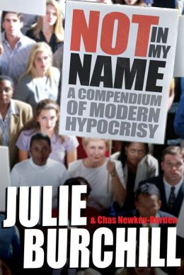 Not in My Name: A Compendium of Modern Hypocrisy