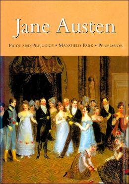 Jane Austen: Pride and Prejudice - Mansfield Park - Persuasion
