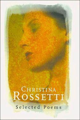 Christina Rossetti: Selected Poems (Phoenix Poetry)