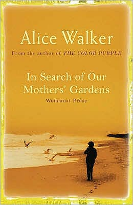 In Search of Our Mother's Gardens : Womanist Prose