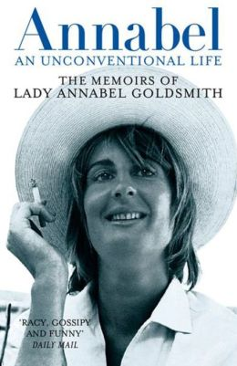 Annabel: An Unconventional Life: The Memoirs of Lady Annabel Goldsmith