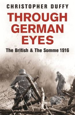 Through German Eyes: The British and the Somme, 1916