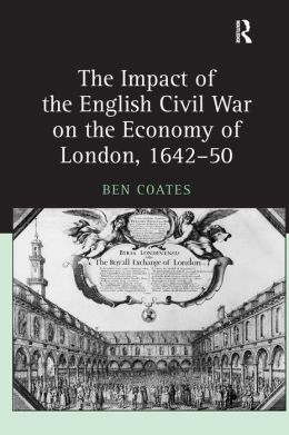 The Impact of the English Civil War on the Economy of London, 1642-50