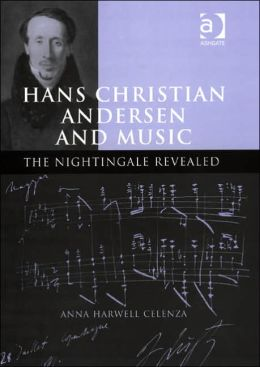 Hans Christian Andersen and Music: The Nigthingale Revealed