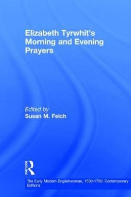 Elizabeth Tyrwhit's Morning and Evening Prayers