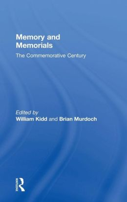 Memory and Memorials: The Commemorative Century