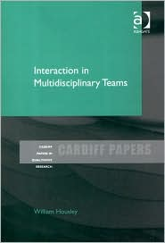 Interaction in Multidisciplinary Teams (Cardiff Papers in Qualitative Research Series)