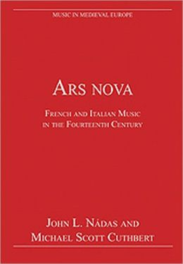 Ars Nova: French and Italian Music in the Fourteenth Century