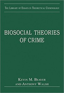 Biosocial Theories of Crime