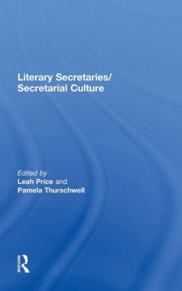 Literary Secretaries/Secretarial Culture