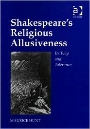 Shakespeare's Religious Allusiveness: Its Play and Tolerance