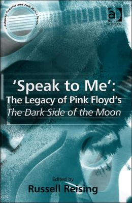 Speak to Me: The Legacy of Pink Floyd's the Dark Side of the Moon