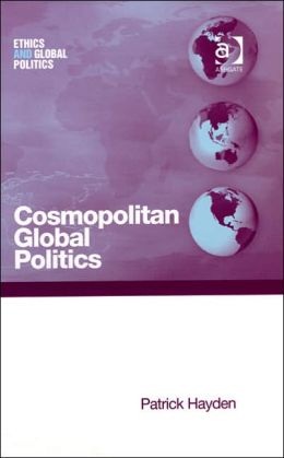 Cosmopolitan Global Politics: The Pursuit of a Humane World Order