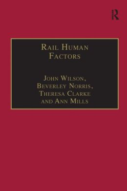 Rail Human Factors: Supporting the Integrated Railway