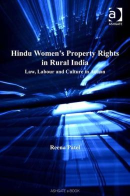 Women's Property Rights in Rural India: Hindu Law Labour and Culture in Action