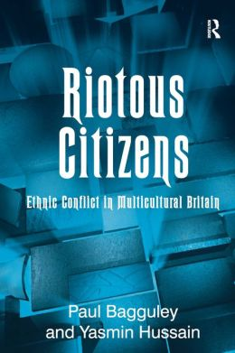 Riotous Citizens: Ethnic Conflict in Multicultural Britain