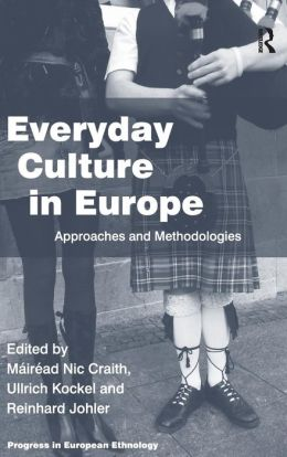Everyday Culture in Europe: Approaches and Methodologies