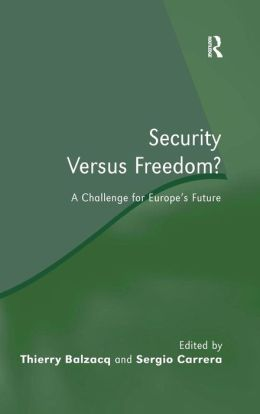 Security Versus Freedom: A Challenge for Europe's Future