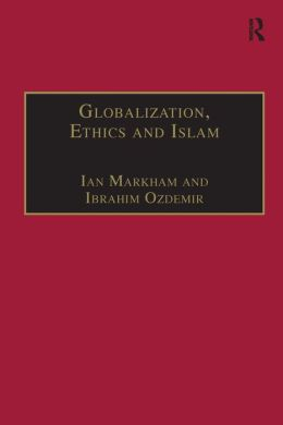Globalization, Ethics and Islam: The Case of Bediuzzaman Said Nursi