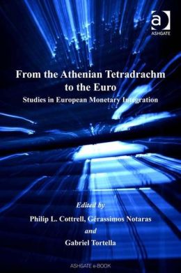 From the Athenian Tetradrachm to the Euro: Studies in European Monetary Integration