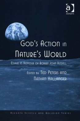 God's Action in Nature's World: Essays in Honour of Robert John Russell