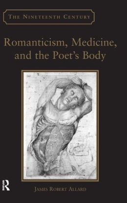 Romanticism Medicine and the Poet's Body