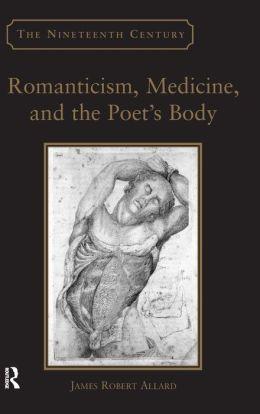 Romanticism Medicine and the Poet's Body