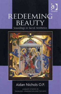 Redeeming Beauty: Soundings in Sacral Aesthetics
