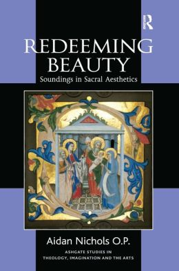 Redeeming Beauty: Soundings in Sacral Aesthetics