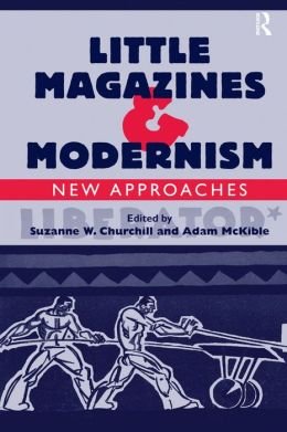 Little Magazines and Modernism: Making Conversation
