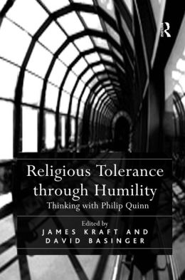 Religious Tolerance through Humility-Thinking with Philip Quinn