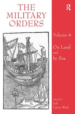 The Military Orders: On Land and by Sea