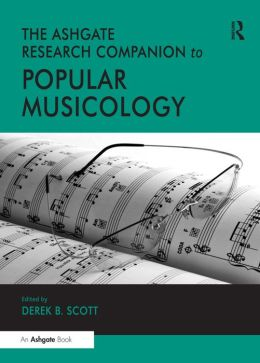 Ashgate Research Companion to Popular Musicology