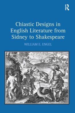 Chiastic Designs in English Literature from Sidney to Shakespeare